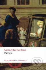 Pamela: Or Virtue Rewarded - Samuel Richardson