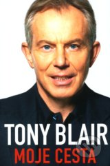 Moje cesta - Tony Blair