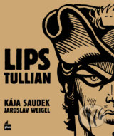 Lips Tullian - Kája Saudek, Jaroslav Weigel