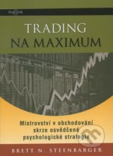 Trading na maximum - Brett N. Steenbarger