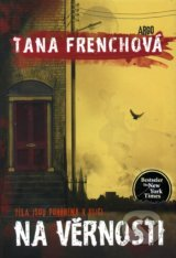 Na Věrnosti - Tana French