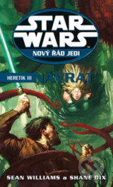 Star Wars: Nový řád Jedi - Heretik III - Sean Williams, Shane Dix
