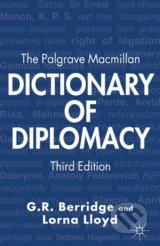 The Palgrave Macmillan Dictionary of Diplomacy - G.R. Berridge, Lorna Lloyd