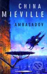 Ambasadov - China Miéville