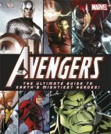 The Avengers The Ultimate Guide to Earth's Mightiest Heroes! - Alastair Dougall , Alan Cowsill, Scott Beatty