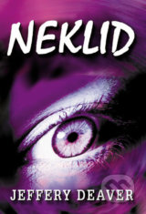 Neklid - Jeffery Deaver