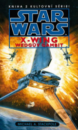 Star Wars X-Wing 2: Wedgův gambit - Michael A. Stackpole