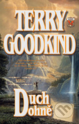 Duch ohňe V. - Terry Goodkind