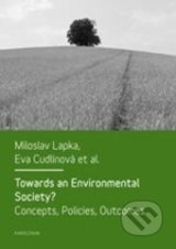 Towards an Environmental Society? - Miloslav Lapka, Eva Cudlínová