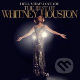Whitney Houston: I Will Always Love You (Best Of Whitney Houston) - Whitney Houston