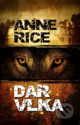 Dar vlka - Anne Rice