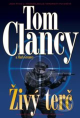 Živý terč - Tom Clancy, Mark Greaney