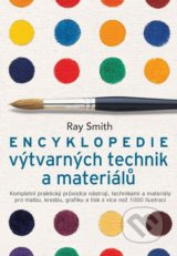 Encyklopedie výtvarnych technik a materialů - Ray Smith