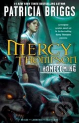 Mercy Thompson: Homecoming - Patricia Briggs