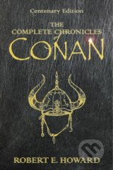 The Complete Chronicles of Conan - Robert E. Howard