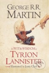 The Wit and Wisdom of Tyrion Lannister - George R.R. Martin