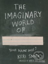 The Imaginary World of - Keri Smith