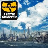 Wu-Tang Clan: A Better Tomorrow - Wu-Tang Clan