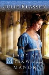 Lady of Milkweed Manor - Julie Klassen