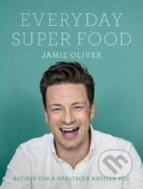 Everyday Super Food - Jamie Oliver