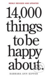 14,000 Things to Be Happy About - Barbara Ann Kipfer
