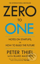 Zero to One - Peter Thiel, Blake Masters