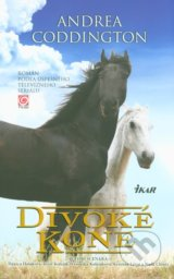 Divoké kone - Andrea Coddington