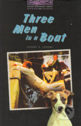 Three men in a boat - Stage 4 (1400 headwords) - Jerome K. Jerome