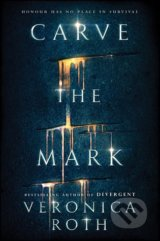 Carve the Mark - Veronica Roth