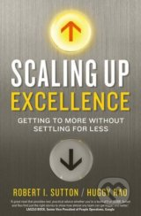 Scaling up Excellence - Robert I. Sutton