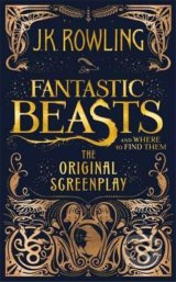 Fantastic Beasts and Where to Find Them - The Original Screenplay - J.K. Rowling