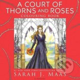A Court of Thorns and Roses Colouring Book - Sarah J. Maas