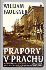 Prapory v prachu - William Faulkner