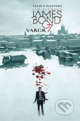 James Bond 1: Vargr - Warren Ellis, Jason Masters (ilustrátor)
