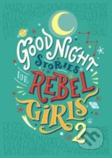 Good Night Stories for Rebel Girls 2 - Elena Favilli, Francesca Cavallo