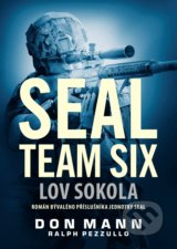 SEAL team six: Lov sokola - Don Mann, Ralph Pezzullo