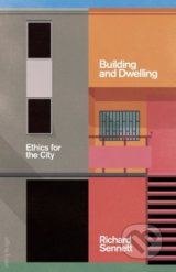 Building and Dwelling - Richard Sennett
