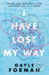 I Have Lost My Way - Gayle Forman