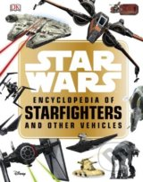 Star War: Encyclopedia of Starfighters and Other Vehicles - Landry Q. Walker