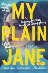 My Plain Jane - Cynthia Hand, Brodi Ashton, Jodi Meadows