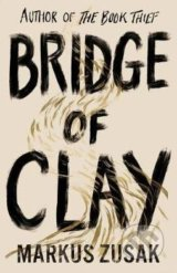 Bridge of Clay - Markus Zusak