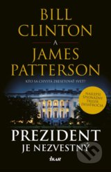Prezident je nezvestný - Bill Clinton, James Patterson