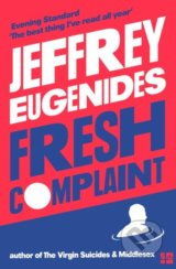 Fresh Complaint - Jeffrey Eugenides