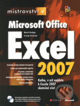 Mistrovství v Microsoft Office Excel 2007 - Mark Dodge, Craig Stinson