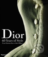 Dior: 60 Years of Style: from Christian Dior to John Galliano - Farid Chenoune, Laziz Hamani