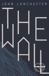 The Wall - John Lanchester