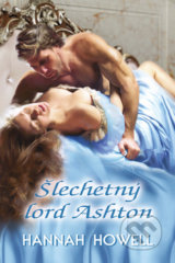 Šlechetný lord Ashton - Hannah Howell