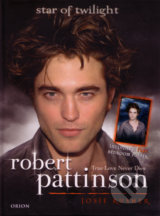 Robert Pattinson: True Love Never Dies - Josie Rusher