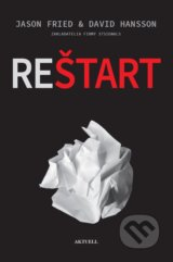 Reštart - Jason Fried, David Heinemeier Hansson