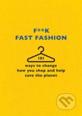 F**k Fast Fashion - The F Team